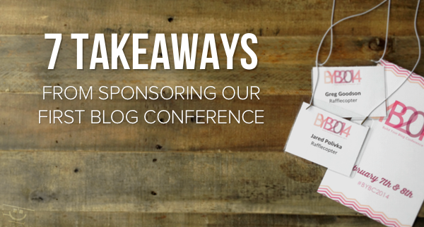 7 Takeaways from Sponsoring our First Blog Conference