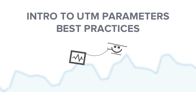 Intro to UTM Parameters Best Practices