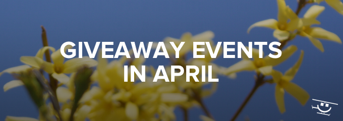 Giveaway Events in April