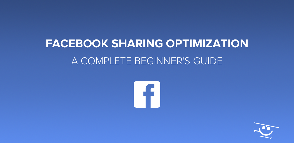Facebook Sharing Optimization: A Complete Beginner's Guide