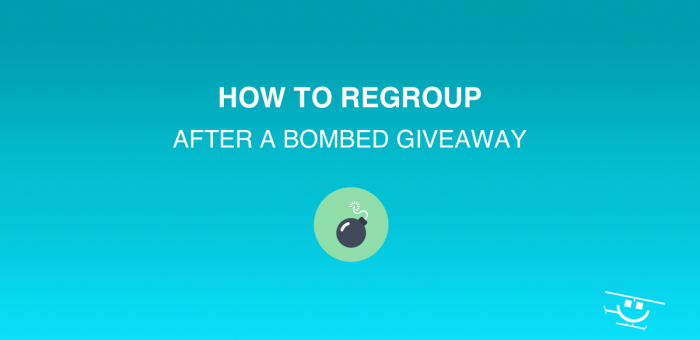 How to Regroup After a Bombed Giveaway